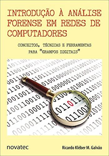 Introdução à Análise Forense em Redes de Computadores: Conceitos, Técnicas e Ferramentas para
