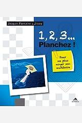 1, 2, 3... Planchez ! : Pour ne plus noyer son auditoire Poche