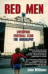 Red Men: Liverpool Football Club The Biography by John L. Williams (2011-11-28)
