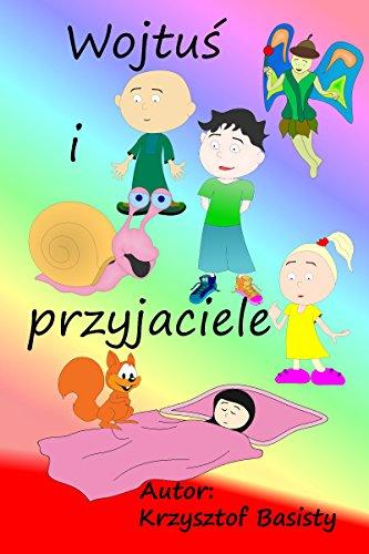 Wojtuś i przyjaciele - Polish Edition: Bajki z morałami do czytania (Provencal Edition)
