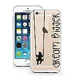 licaso Hülle kompatibel für Apple iPhone 6 TPU Hülle Dream Bigger Träume Dreams Case transparent klare Schutzhülle Hülle iphone6 Tasche Case (iPhone 6 6S, Dream Bigger)
