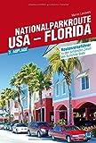 Nationalparkroute USA - Florida: Routenreiseführer
