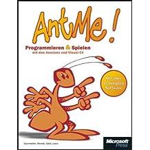 AntMe! - Programmieren und Spielen mit den Ameisen und Visual C#