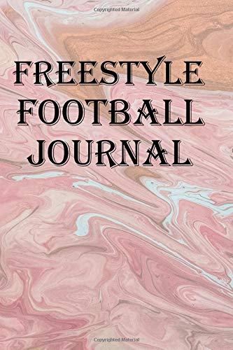 Freestyle Football Journal: Record your freestyle football accomplishments por Lawrence Westfall