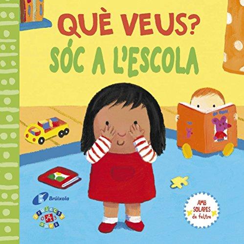 Què veus? Sóc a l'escola (Catalá - A Partir De 0 Anys - Projecte De 0 A 3 Anys - Llibres Sensorials) por Macmillan Publishers