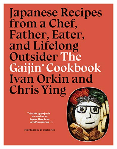 The Gaijin Cookbook: Japanese Recipes from a Chef, Father, Eater, and Lifelong Outsider (English Edition)
