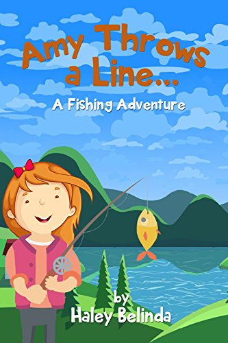 Amy Throws A Line...: A Fishing Adventure (The Wiggly Road Book 1) (English Edition)