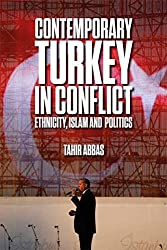 Contemporary Turkey in Conflict: Ethnicity, Islam and Politics