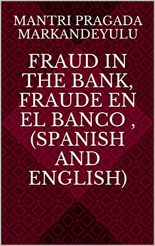 FRAUD IN THE BANK, FRAUDE EN EL BANCO , (SPANISH AND ENGLISH)