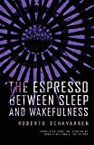 The Espresso Between Sleep and Wakefulness