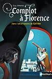 Complot à Florence : dans l'observatoire de Galilée