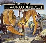 Dinotopia, The World Beneath: 20th Anniversary Edition (Calla Editions) by James Gurney (2012-09-19)