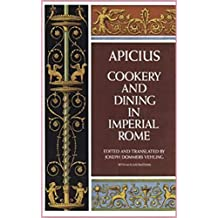 Cookery and Dining in Imperial Rome [Oxford World's Classics Hardback Collection] (Annotated) (English Edition)