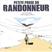 Petite prose du randonneur de Jean-pierre Dupré,Eugène Collilieux (Illustrations) ( 6 avril 2005 )