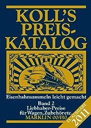 Koll's Preiskatalog Märklin 00/H0 2011, Band 2: Liebhaberpreise für Wagen, Zubehör etc.; Eisenbahnsammeln leicht gemacht