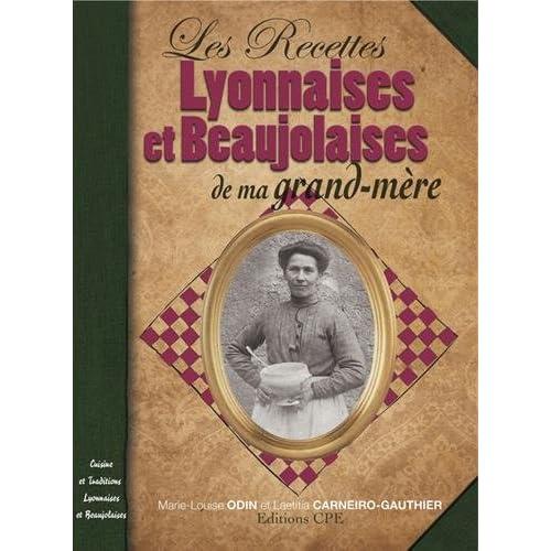 Recettes lyonnaises et beaujolaises de ma grand-mère
