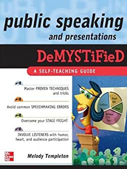 Public Speaking and Presentations Demystified di [Templeton, Melody]
