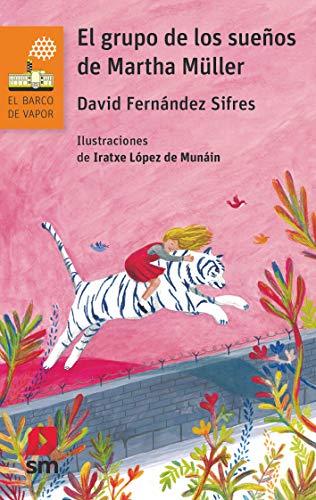 El grupo de los sueños de Martha Müller (El Barco de Vapor Naranja) por David Fernández Sifres
