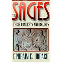 The Sages: Their Concepts and Beliefs (English Edition)