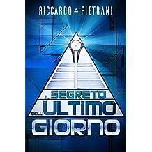 Il segreto dell'ultimo giorno (Italian Edition)