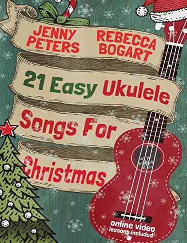 21 Easy Ukulele Songs For Christmas: Volume 2 (Beginning Ukulele Songs) por Rebecca Bogart