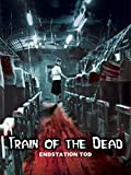 Train of the Dead - Endstation Tod