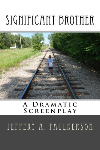 Significant Brother: A Dramatic Screenplay: Volume 1