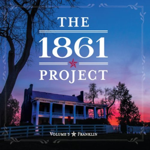 The 1861 Project, Vol. 3: Franklin