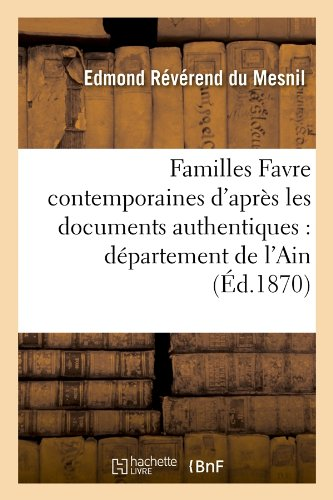 Familles Favre contemporaines d'après les documents authentiques : département de l'Ain (Éd.1870)