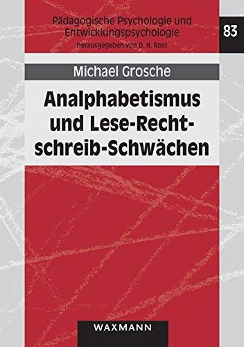 Analphabetismus und Lese-Rechtschreib-Schwächen: Beeinträchtigungen in der phonologischen Informationsverarbeitung als Ursache für funktionalen ... Psychologie und Entwicklungspsychologie)