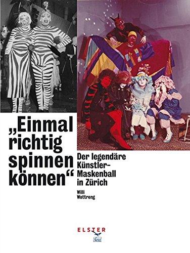 «Einmal richtig spinnen können»: Der Künstlermaskenball in Zürich