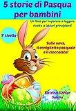 Scarica Libro 5 storie di Pasqua per bambini (PDF,EPUB,MOBI) Online Italiano Gratis