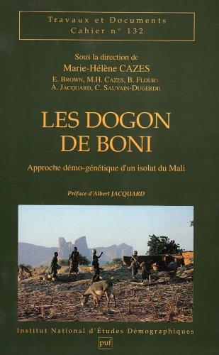 Les Dogon de Boni: Approche démo-génétique d'un isolat du Mali par Cazes M-H.