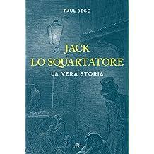 Jack lo Squartatore: La vera storia (Italian Edition)