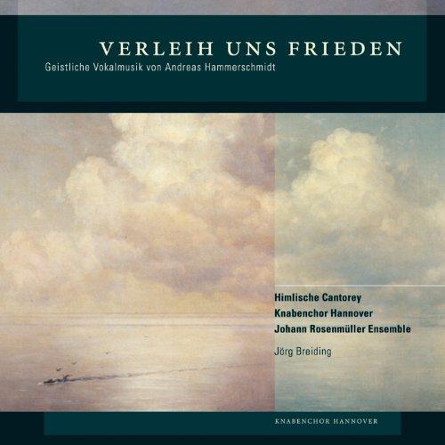 Verleih uns Frieden: Geistliche Vokalmusik von Andreas Hammerschmidt