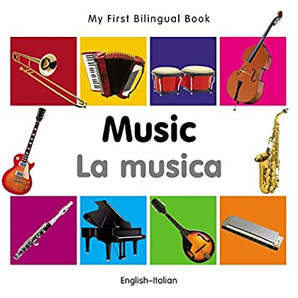 My First Bilingual Book–Music (English–Italian)