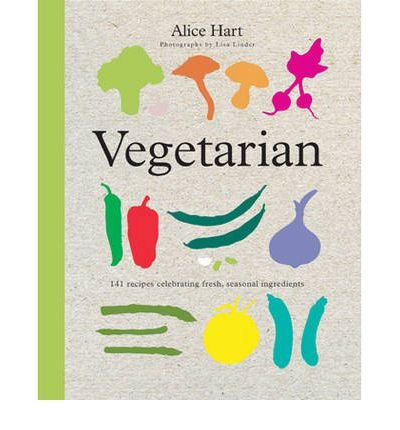 Portada del libro [(Vegetarian)] [ By (author) Alice Hart, By (photographer) Lisa Linder ] [June, 2011]