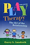 Play Therapy: The Art of the Relationship: Volume 2