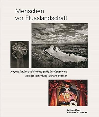 Menschen Vor Flusslandschaft - August Sander Und Die Fotografie Der Gegenwart by August Sander (2014-03-15)
