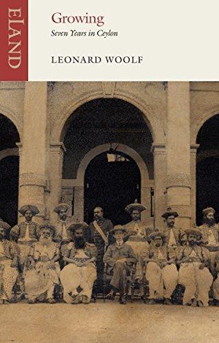 Growing: Seven Years in Ceylon 1904-1911 (Eland Classics) by Leonard Woolf (2015-11-05)
