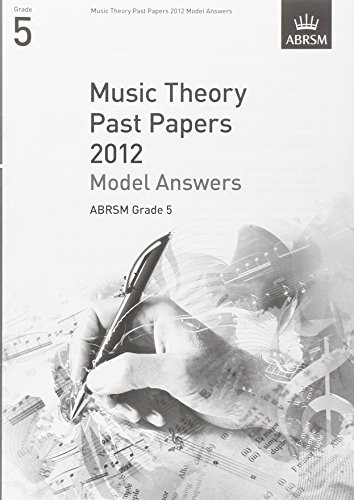 Music Theory Past Papers 2012 Model Answers, ABRSM Grade 5 2012 (Theory of Music Exam Papers & Answers (ABRSM)) (2013-01-03)