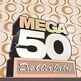 Mega 50 - Die 60er Jahre
