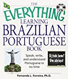 "The ""Everything"" Learning Brazilian Portuguese Book: Speak, Write and Understand Portuguese in No Time"