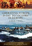 LIBERATING EUROPE - D-DAY TO VICTORY IN EUROPE