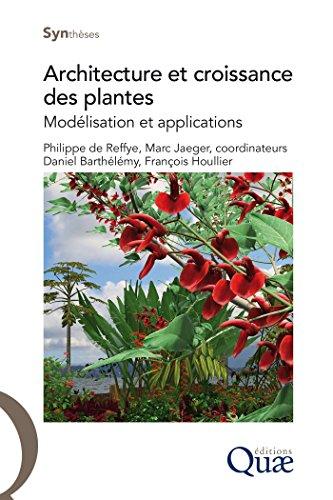 Couverture du livre Architecture et croissance des plantes: Modélisation et applications (Synthèses)