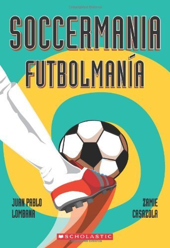 Soccermania / Futbolman??a: (Bilingual) (Spanish Edition) by Lombana, Juan Pablo (2014) Paperback