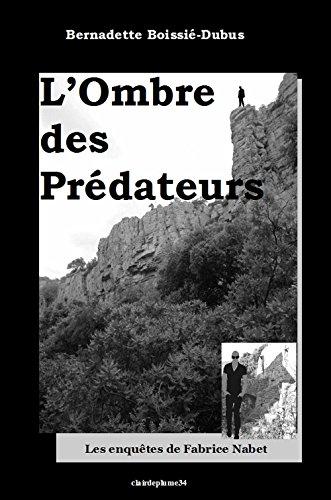 l'ombre des prédateurs (Les enquêtes du commandant Nabet t. 4)