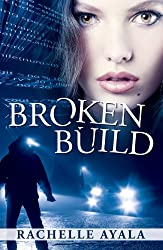 Broken Build: Silicon Valley Romantic Suspense (Chance for Love Book 1) (English Edition)