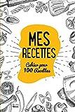 Telecharger Livres MES RECETTES Cahier pour 100 Recettes (PDF,EPUB,MOBI) gratuits en Francaise