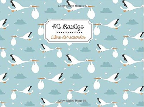 Mi Bautizo. Libro de recuerdos: Libro de visitas para bautizos y baby showers | Portada con cigüeñas: Volume 23 (Momentos inolvidables)